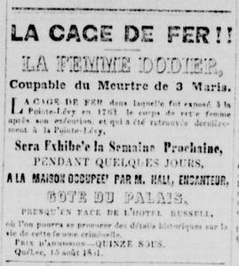 À la mi-août 1851, la cage de la Corriveau est exposée à Québec, comme nous l'apprend cet entrefilet paru dans Le Canadien, 15 août, 1851, p. 3.